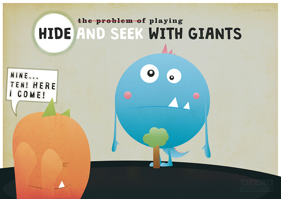 Hide and Seek with Giants